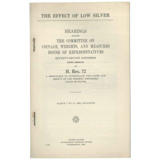 The Effect of Low Silver: Hearings before the Committee on Coinage, Weights, and Measures, House...
