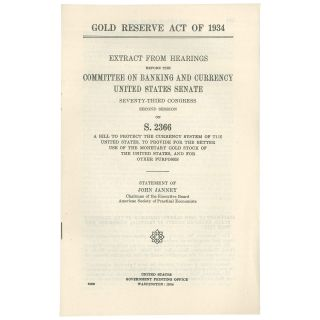 Gold Reserve Act of 1934: Extract from Hearings before the Committee on Banking and Currency,...