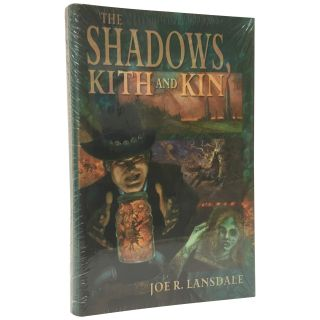 Shadows of Kith and Kin [Signed]. Joe R. Lansdale