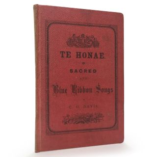 Te Honae; Being a Small Collection of Temperance, and Sacred Melodies, in Maori / He tau puru...
