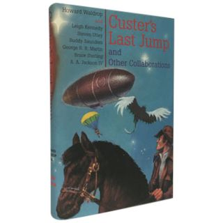 Custer's Last Jump and Other Collaborations. Howard Waldrop
