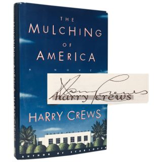 The Mulching of America: A Novel. Harry Crews