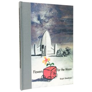 Flowers for the Moon [Signed, Numbered]. Ralph Steadman