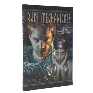 Rude Mechanicals. Kage Baker