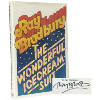 The Wonderful Ice Cream Suit and Other Plays for Today, Tomorrow, and Beyond Tomorrow. Ray Bradbury