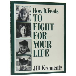 How It Feels to Fight for Your Life. Jill Krementz