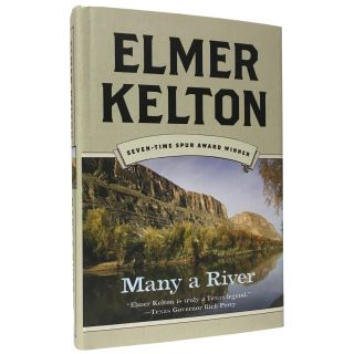 Many a River. Elmer Kelton