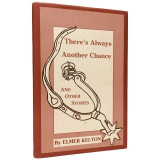 There's Always Another Chance and Other Stories. Elmer Kelton