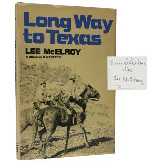 Long Way to Texas. Elmer Kelton, Lee McElroy