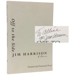 Off to the Side: A Memoir [Proof]. Jim Harrison