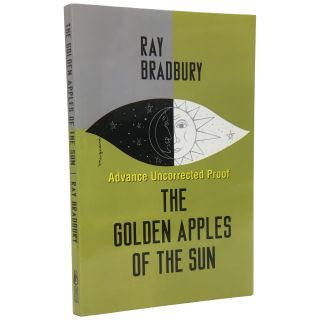 Golden Apples of the Sun and Other Stories [Proof]. Ray Bradbury