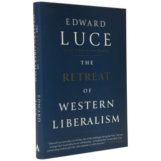 The Retreat of Western Liberalism. Edward Luce