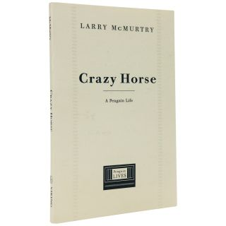 Crazy Horse: A Penguin Life [Uncorrected Proof]. Larry McMurtry