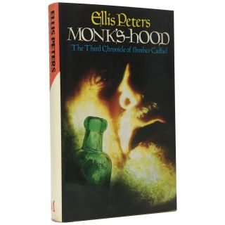 Monk's-hood: The Third Chronicle of Brother Cadfael. Ellis Peters
