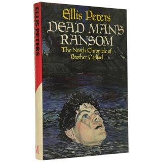 Dead Man's Ransom: The Ninth Chronicle of Brother Cadfael. Ellis Peters