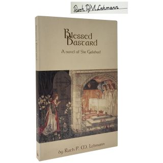 Blessed Bastard: A Novel of Sir Galahad [Signed, Limited