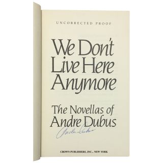 We Don't Live Here Anymore: The Novellas of Andre Dubus [Uncorrected Proof]