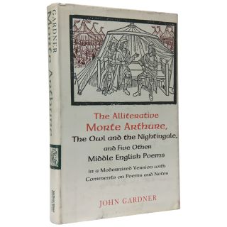 The Alliterative Morte Arthure: The Owl and the Nightingale and Five Other Middle English Poems in a Modernized Version with Comments on the Poems and Notes