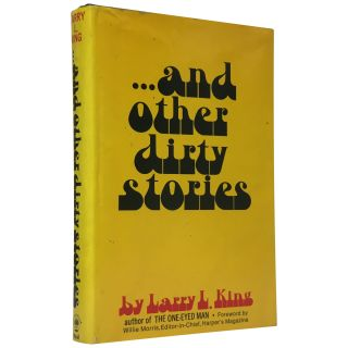 and Other Dirty Stories. Larry L. King