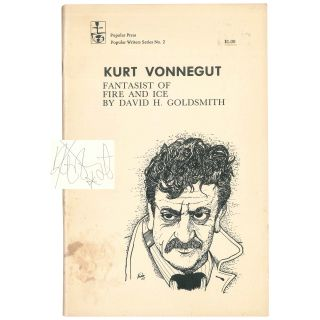 Kurt Vonnegut: Fantasist of Fire and Ice. Kurt Vonnegut, David H. Goldsmith