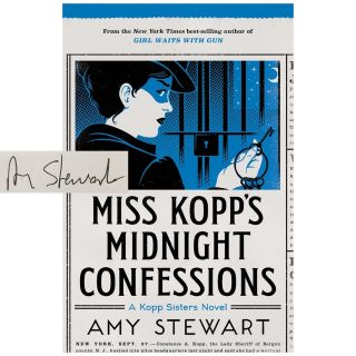 Kopp Sisters #3: Miss Kopp's Midnight Confessions [Hardcover]. Amy Stewart