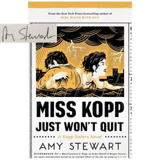 Kopp Sisters #4: Miss Kopp Just Won't Quit [Hardcover]. Amy Stewart
