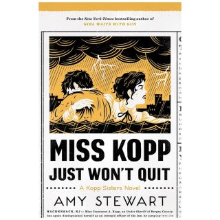 Kopp Sisters #4: Miss Kopp Just Won't Quit [Hardcover]