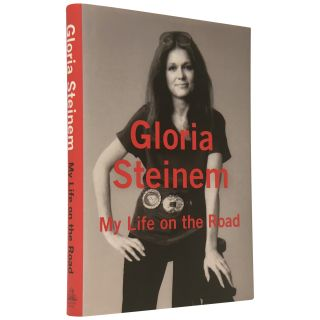 My Life on the Road [Signed]. Gloria Steinem