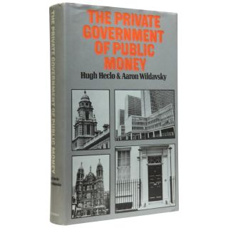 The Private Government of Public Money: Community and Policy Inside British Politics. Hugh Heclo,...