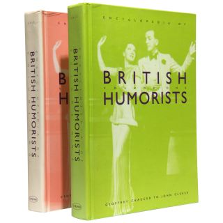 Encyclopedia of British Humorists: Geoffrey Chaucer to John Cleese [2 volumes, complete]. Stephen...