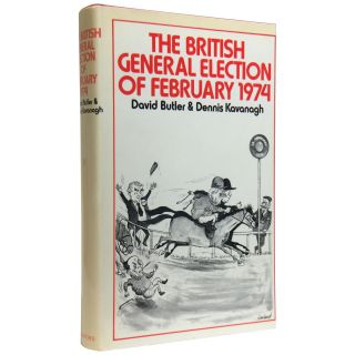 The British General Election of February 1974. David Butler, Dennis Kavanagh