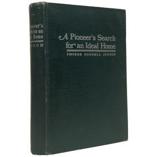 A Pioneer's Search for an Ideal Home: A Book of Personal Memoirs Published in the Author's 95th Year