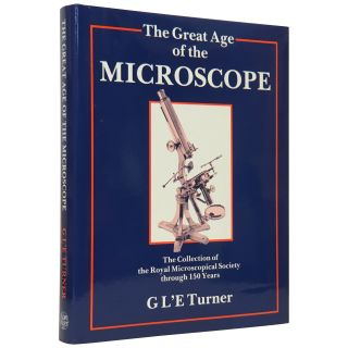 The Great Age of the Microscope: The Collection of the Royal Microscopical Society through 150...