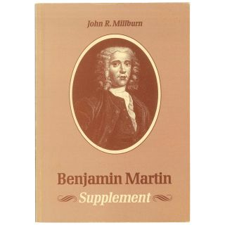 Supplement. Benjamin Martin: Author, Instrument-Maker, and Country Showman. John R. Millburn