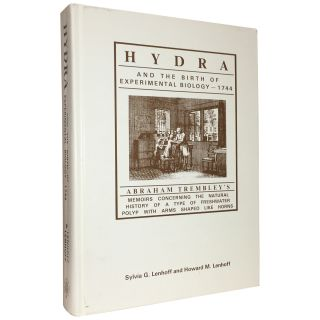 Hydra and the Birth of Experimental Biology, 1744: Abraham Trembley's Memoires Concerning the...