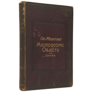 The Preparation and Mounting of Microscopic Objects. Thomas Davies