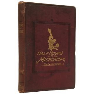 Half-Hours with the Microscope; Being a Popular Guide to the Use of the Microscope as a Means of...