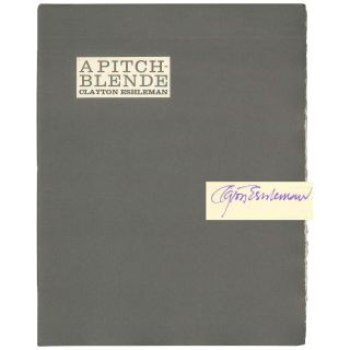 A Pitchblende [1 of 50 Signed Copies]. Clayton Eshleman