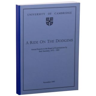 A Ride on the Dodgems: Annual Reports to the Board of Examinations by Their Secretary,...