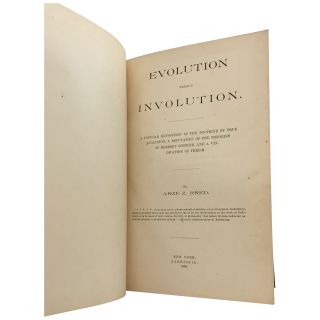 Evolution Versus Involution: A Popular Exposition of the Doctrine of True Evolution, a Refutation of the Theories of Herbert Spencer, and a Vindication of Theism