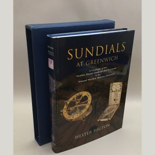 Sundials at Greenwich: A Catalogue of the Sundials, Nocturnals, and Horary Quadrants in the...