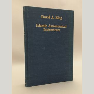 Islamic Astronomical Instruments. David A. King