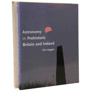 Astronomy in Prehistoric Britain and Ireland. Clive Ruggles