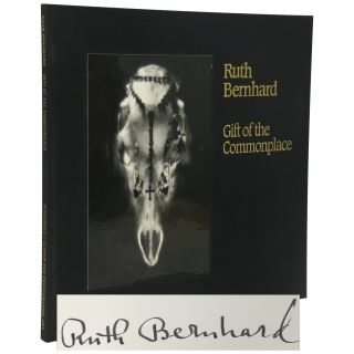 Gift of the Commonplace. Ruth Bernhard