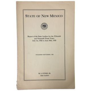 State of New Mexico: Report of the State Auditor for the Fifteenth and Sixteenth Fiscal Years,...
