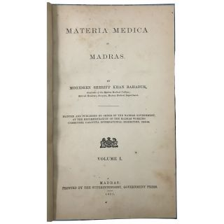 Materia Medica of Madras. Volume I (all published). Mohideen Sherif, titled Khan Bahadur