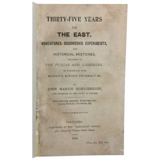 Thirty-five Years in the East: Adventures, discoveries, experiments, and historical sketches,...