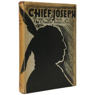 Chief Joseph: The Biography of a Great Indian. Chester Anders Fee, Charles Erskine Scott Wood