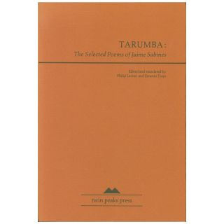 Tarumba: The Selected Poems of Jaime Sabines. Jaime Sabines, Philip Levine, Ernesto Trejo