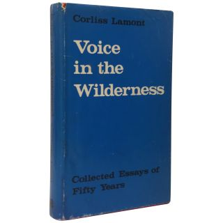 Voice in the Wilderness: Collected Essays of Fifty Years. Corliss Lamont